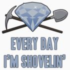 Diamond - Every Day Shovelin' by TheGreys