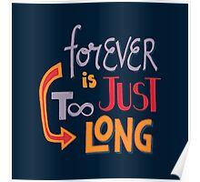 Forever is just too long Poster