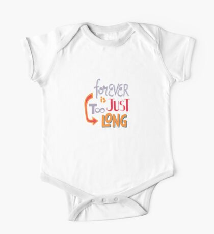 Forever is just too long One Piece - Short Sleeve