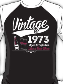 Vintage 1973 Aged To Perfection Like A Fine Wine T-Shirt