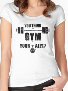 You think the gym is your ally? Women's Fitted Scoop T-Shirt