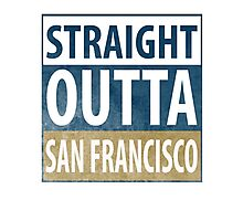 Straight Outta San Francisco Photographic Print