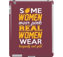 Some Women Wear Pink. Real Women Wear Burgundy And Gold (Washington Football Colors) iPad Case/Skin
