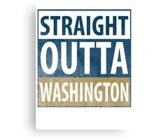 Straight Outta Washington Canvas Print