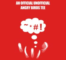 AN OFFICIAL UNOFFICIAL ANGRY BIRDS TEE by dalgius