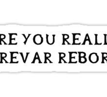 """Are you really Nerevar reborn?"" (Black writing) Sticker"