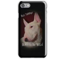 Bull Terrier born to be wild iPhone Case/Skin