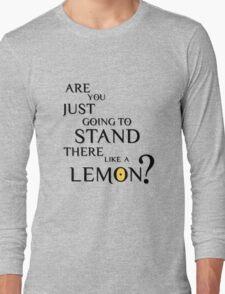 Like a lemon. Long Sleeve T-Shirt