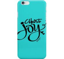 Choose Joy!  iPhone Case/Skin