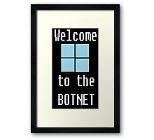 Welcome to The BotNet - black Framed Print