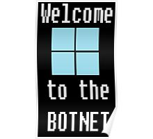 Welcome to The BotNet - black Poster