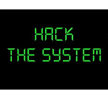 Hacker : Hack the system Photographic Print
