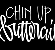Chin Up, Buttercup! by ebdesignslove