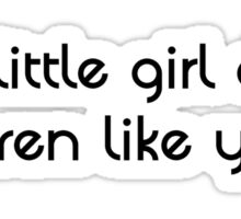 Rush Hour - The Little Girl dont even like you Sticker