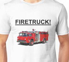 FIRETRUCK!!!! Unisex T-Shirt