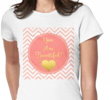 You Are Beautiful chevron coral, gold sentiment text art Womens Fitted T-Shirt