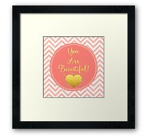 You Are Beautiful chevron coral, gold sentiment text art Framed Print