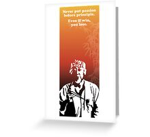 Miyagi quote - passion vs principle Greeting Card