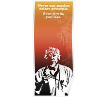 Miyagi quote - passion vs principle Poster