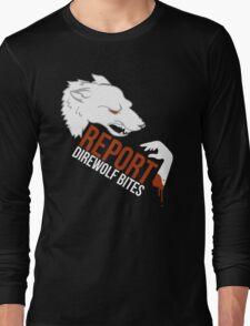 Direwolf bites are dire! Long Sleeve T-Shirt