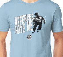Referees Hate Me Unisex T-Shirt