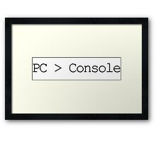 PC is greater than Console Framed Print