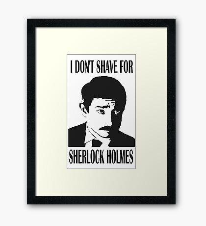 Shave for Sherlock Framed Print