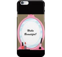 Hello Beautiful! iPhone Case/Skin
