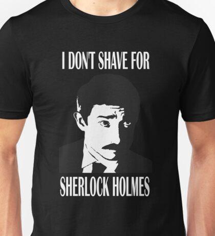 Shave  For Sherlock Unisex T-Shirt