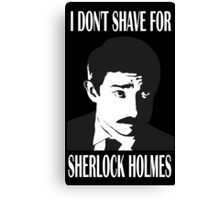 Shave  For Sherlock Canvas Print