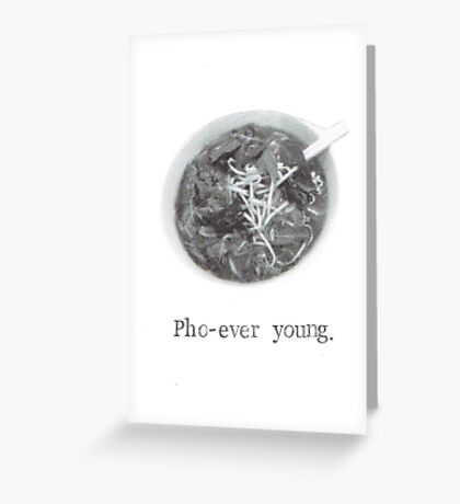 Pho Ever Young Greeting Card