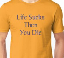 Life Sucks Then You Die (Teen Wolf) Unisex T-Shirt