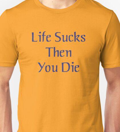 Life Sucks Then You Die (Teen Wolf) Unisex T-Shirt