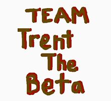 Team Trent The Beta Unisex T-Shirt