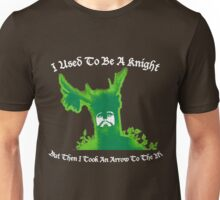 I Used To Be A Knight, But Then I Took An Arrow To The Ni Unisex T-Shirt