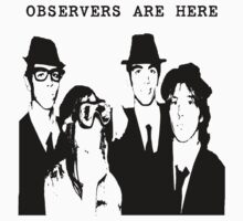 OBSERVERS ARE HERE Kids Tee
