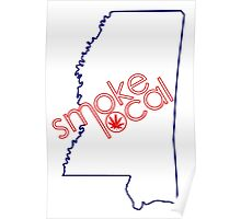 Smoke Local Weed in Mississippi (MS) Poster