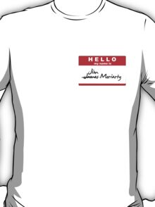 My Name is Jim Moriarty. T-Shirt