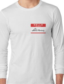 My Name is Jim Moriarty. Long Sleeve T-Shirt