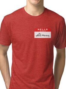 My Name is Jim Moriarty. Tri-blend T-Shirt