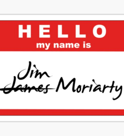 My Name is Jim Moriarty. Sticker