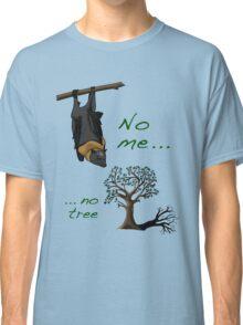 No me, no tree Classic T-Shirt