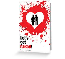 Let's get naked Greeting Card