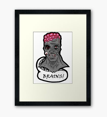 I WANT BRAINS! Framed Print