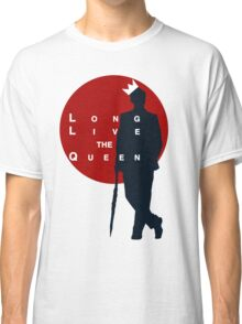 Long Live the Queen Classic T-Shirt