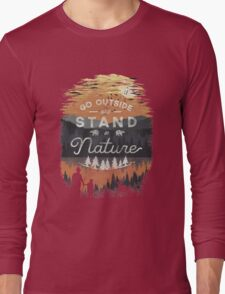 Go Outside and Stand in Nature Long Sleeve T-Shirt