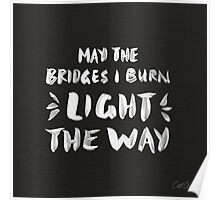 Burned Bridges – Black & White Poster