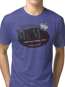 M&M's consulting criminal office Tri-blend T-Shirt