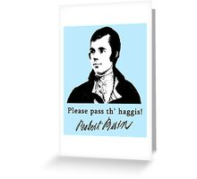 Robert Burns Please Pass the Haggis Greeting Card