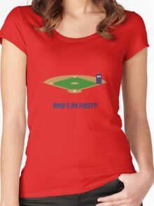 Who's on First? Women's Fitted Scoop T-Shirt
